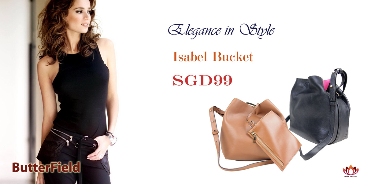 Sleek ButterField Isabel Bucket Bags at Lotusting Singapore Online Shop